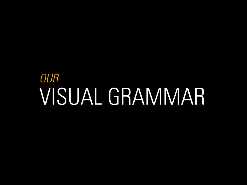 OUR VISUAL GRAMMAR
