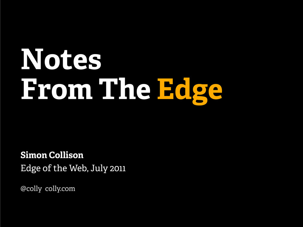 Notes From The Edge Simon Collison Edge of the ...
