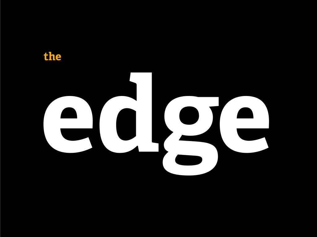 edge the