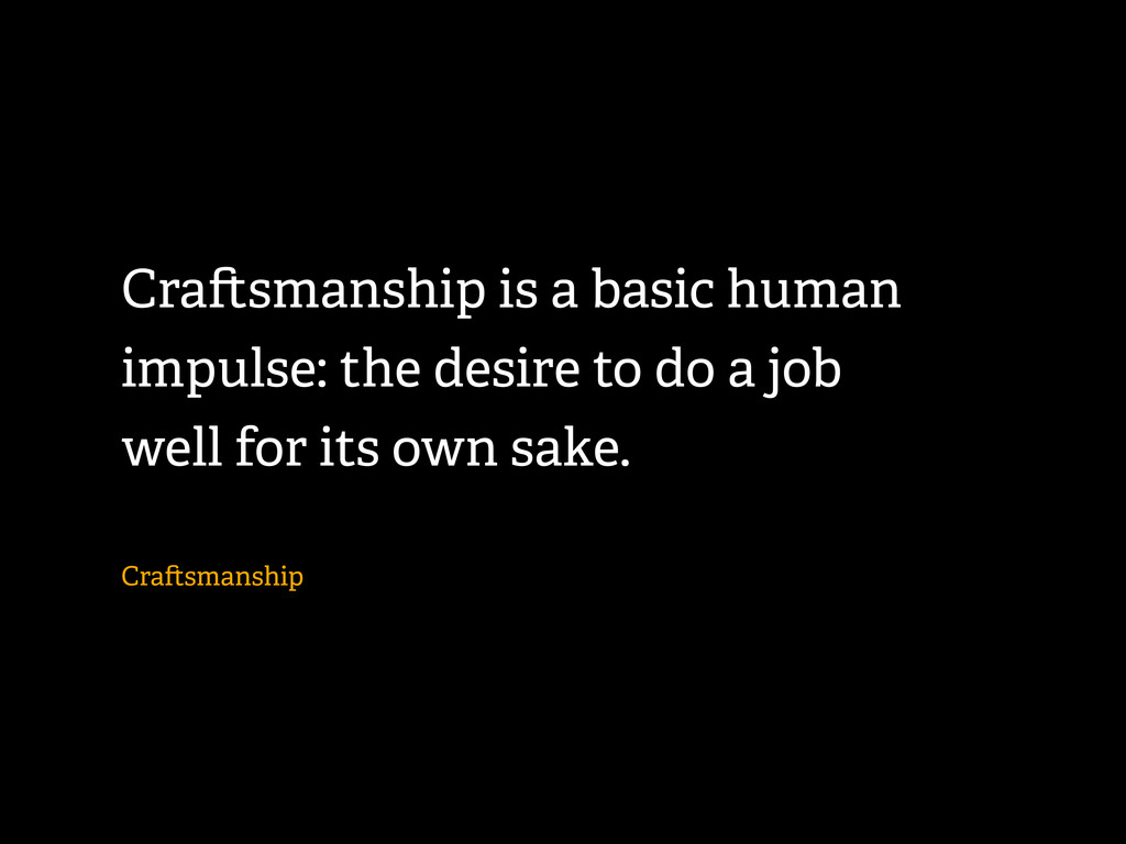 Cra smanship is a basic human impulse: the desi...