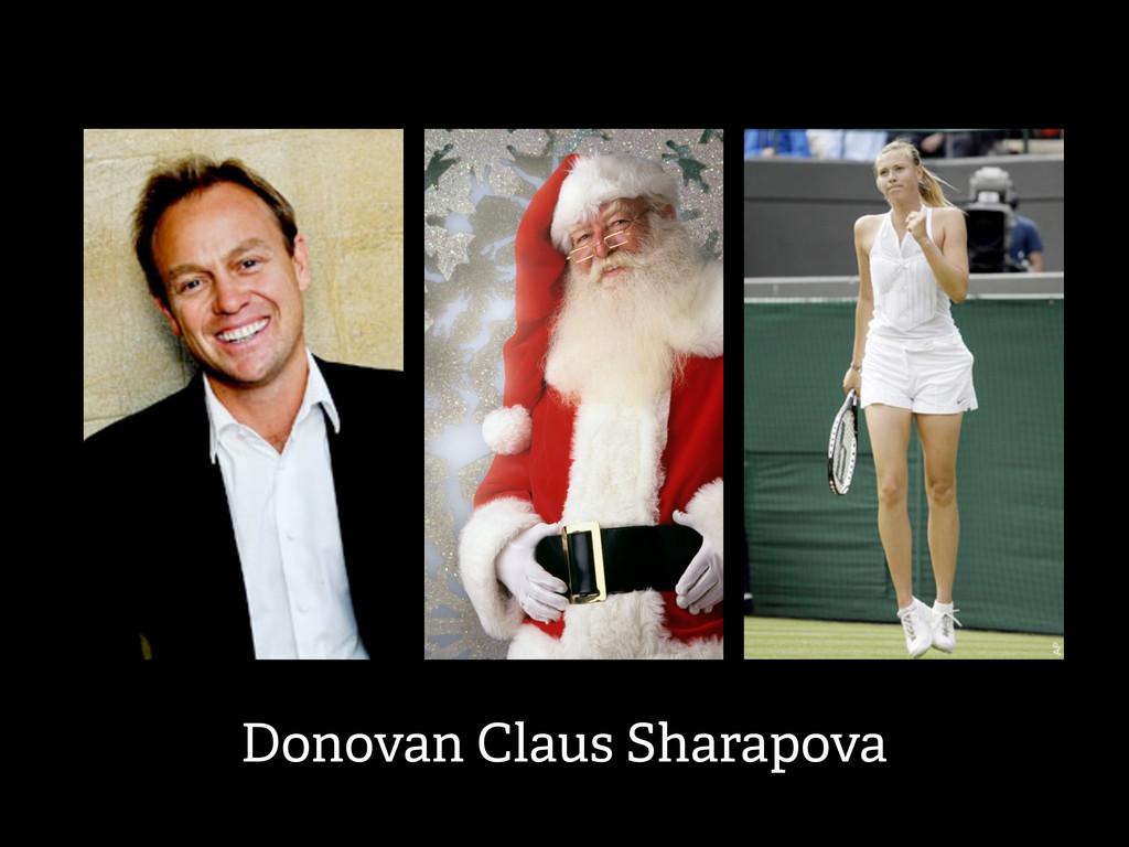 Donovan Claus Sharapova