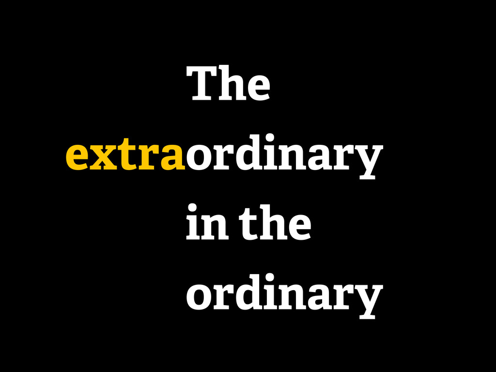 The in the ordinary extraordinary