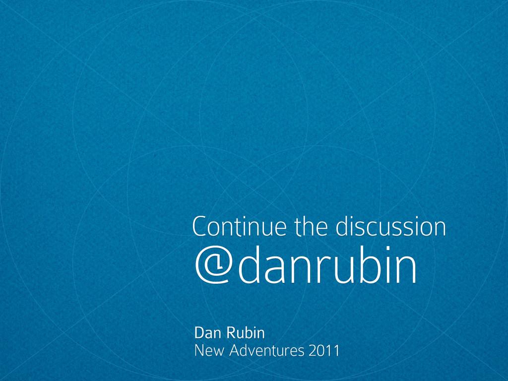 Dan Rubin New Adventures 2011 Continue the disc...