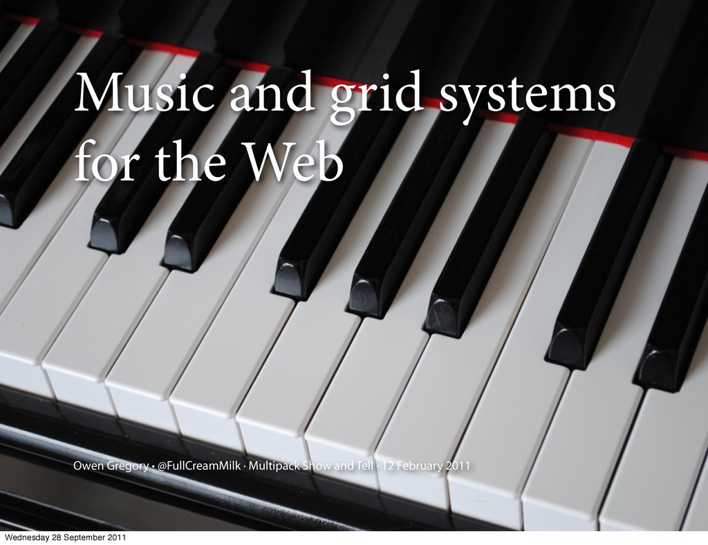 Music and grid systems for the Web Owen Gregory...