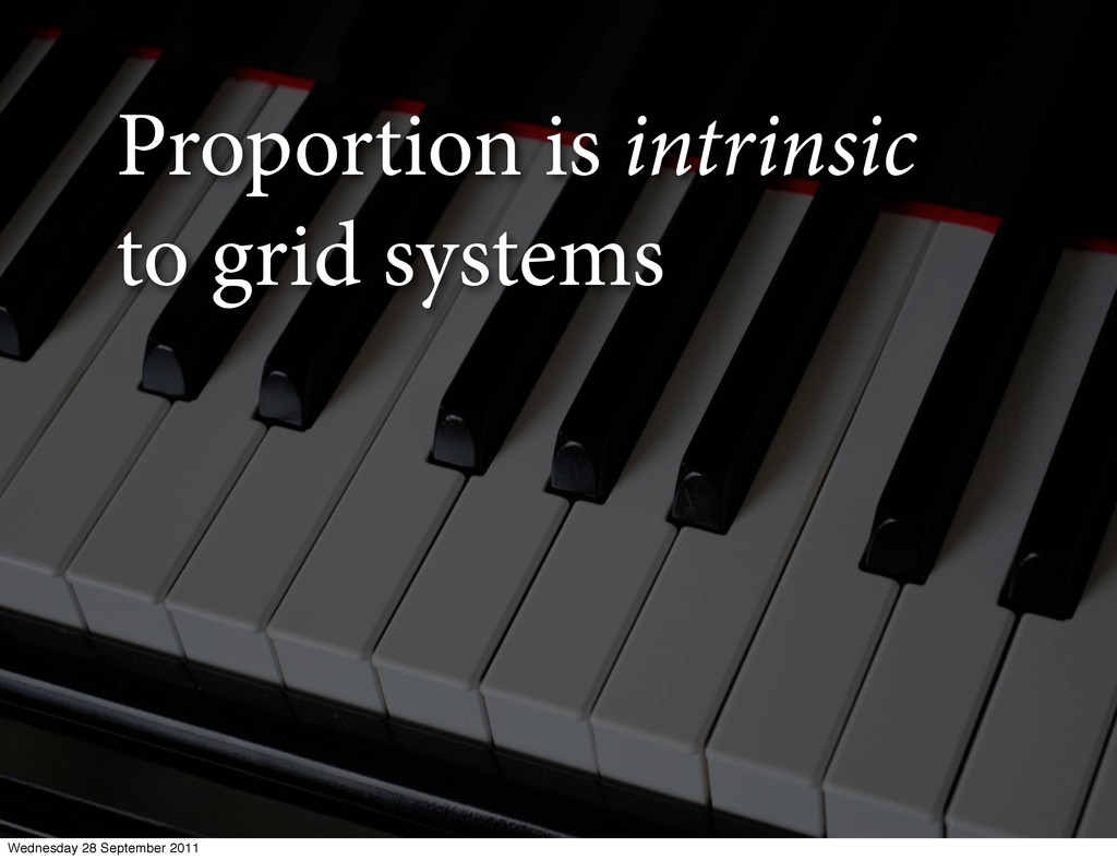 Proportion is intrinsic to grid systems Wednesd...