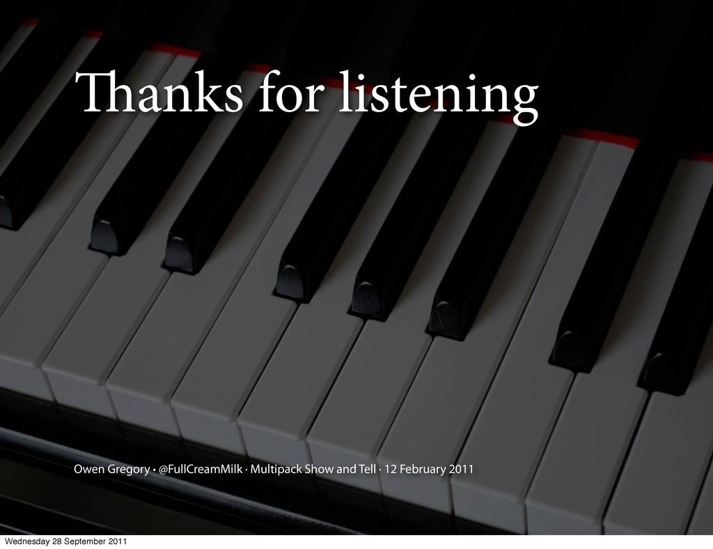 anks for listening Owen Gregory · @FullCreamMi...