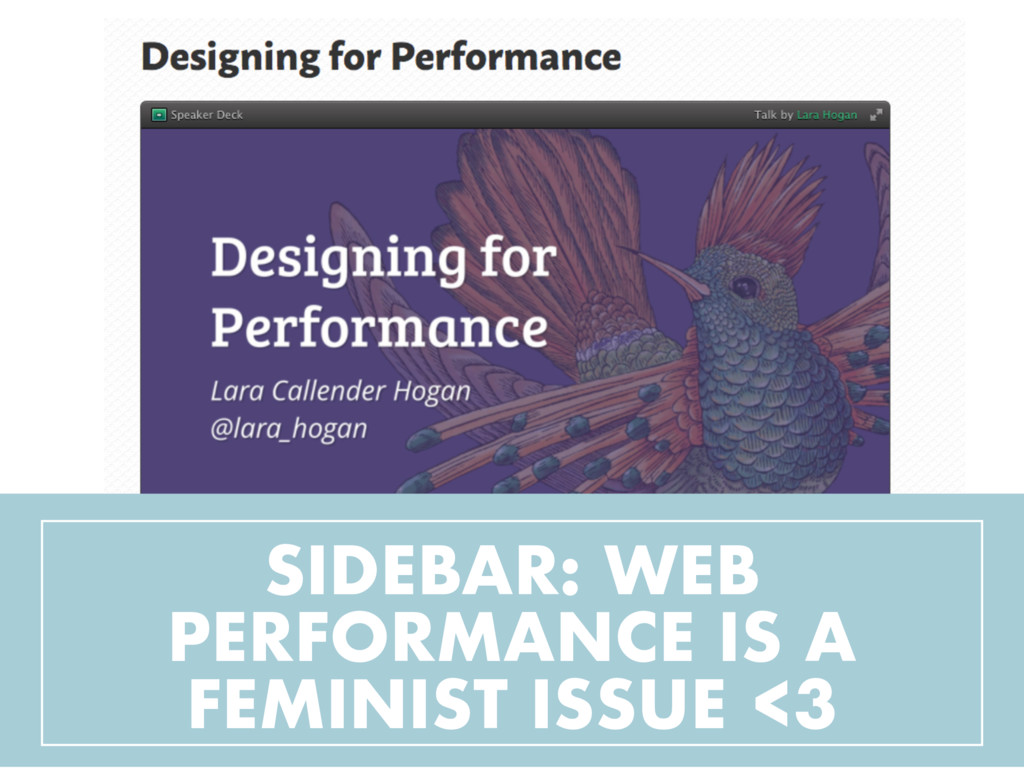 SIDEBAR: WEB PERFORMANCE IS A FEMINIST ISSUE <3