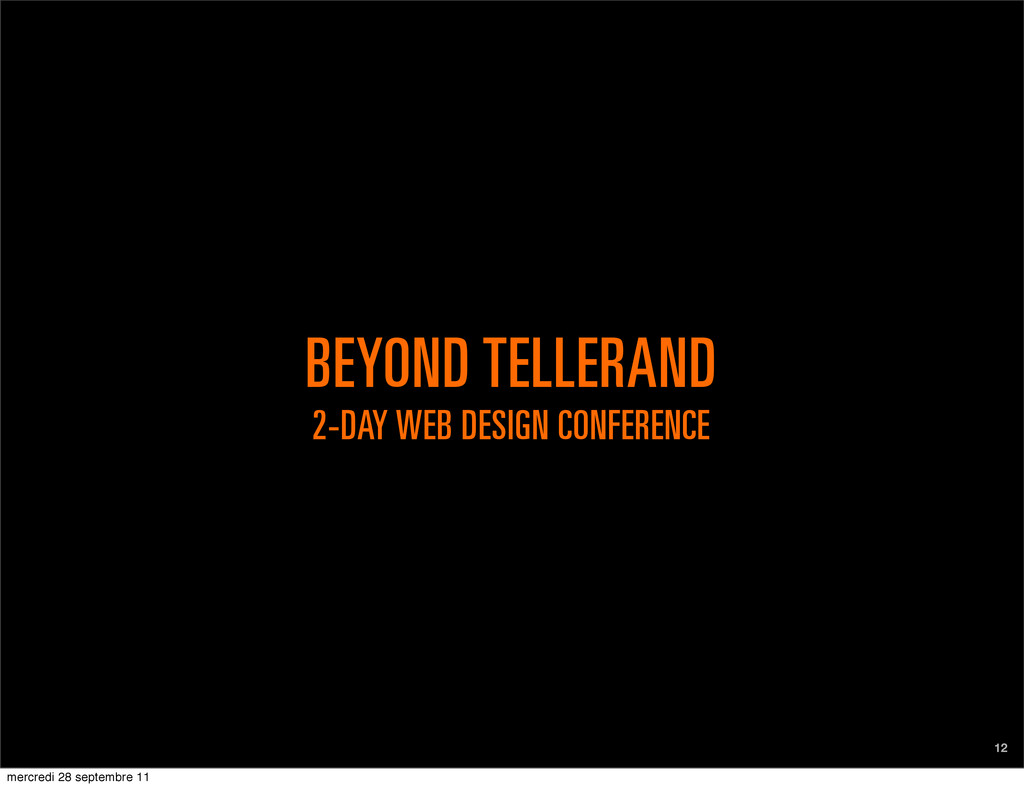BEYOND TELLERAND 2-DAY WEB DESIGN CONFERENCE 12...