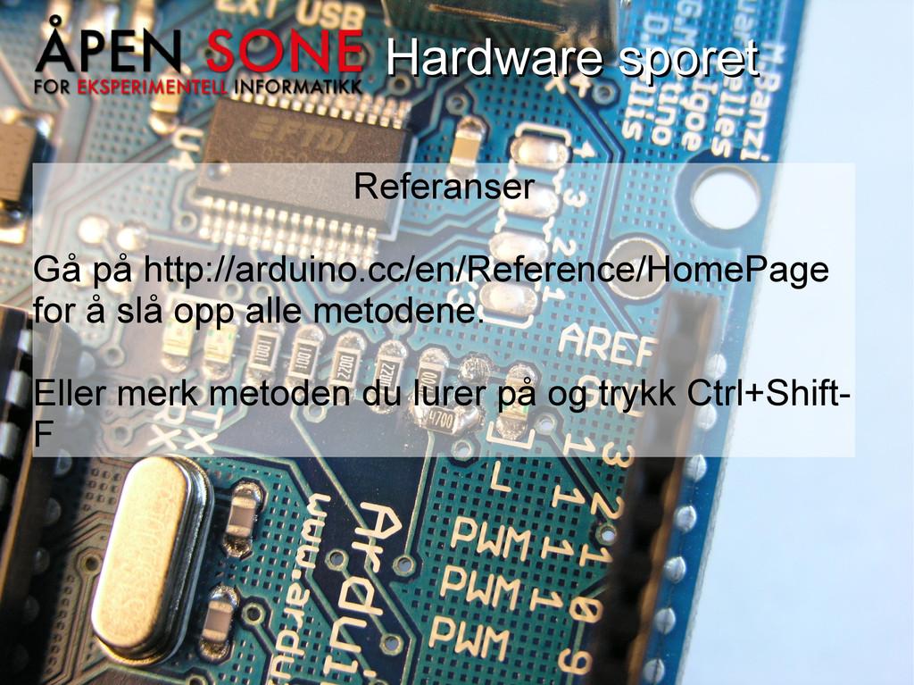 Hardware sporet Hardware sporet Referanser Gå p...