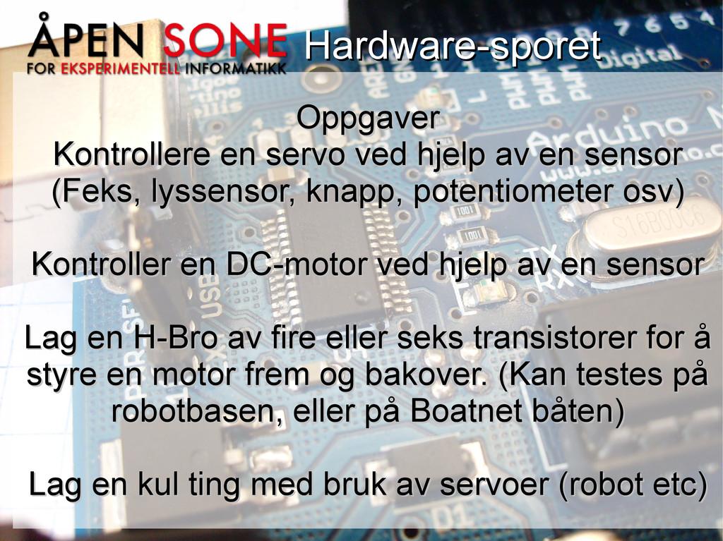 Hardware-sporet Hardware-sporet Oppgaver Oppgav...