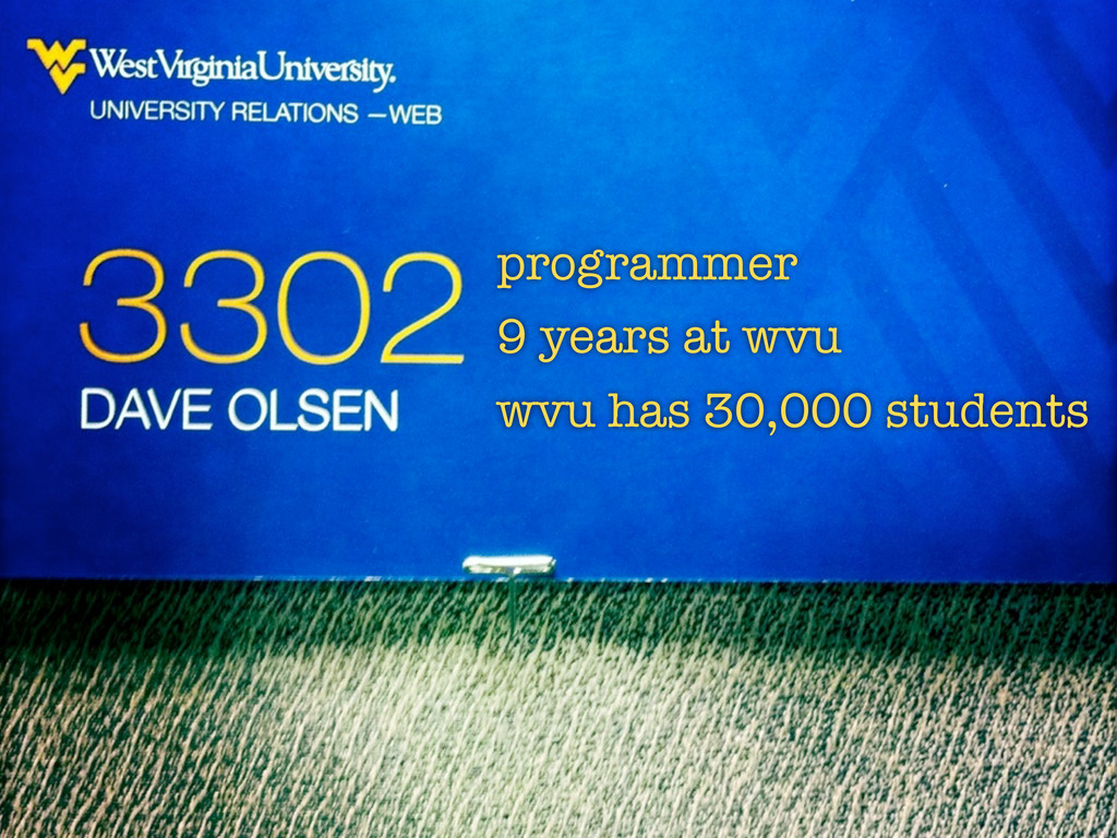 programmer 9 years at wvu wvu has 30,000 studen...