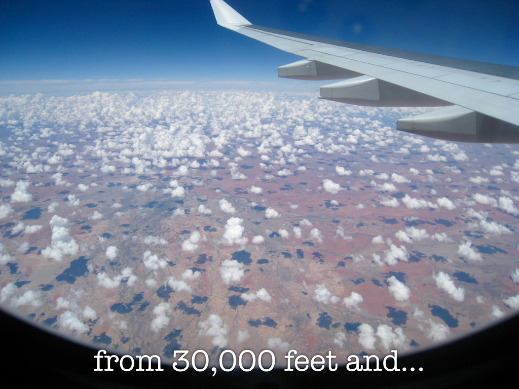 from 30,000 feet and...