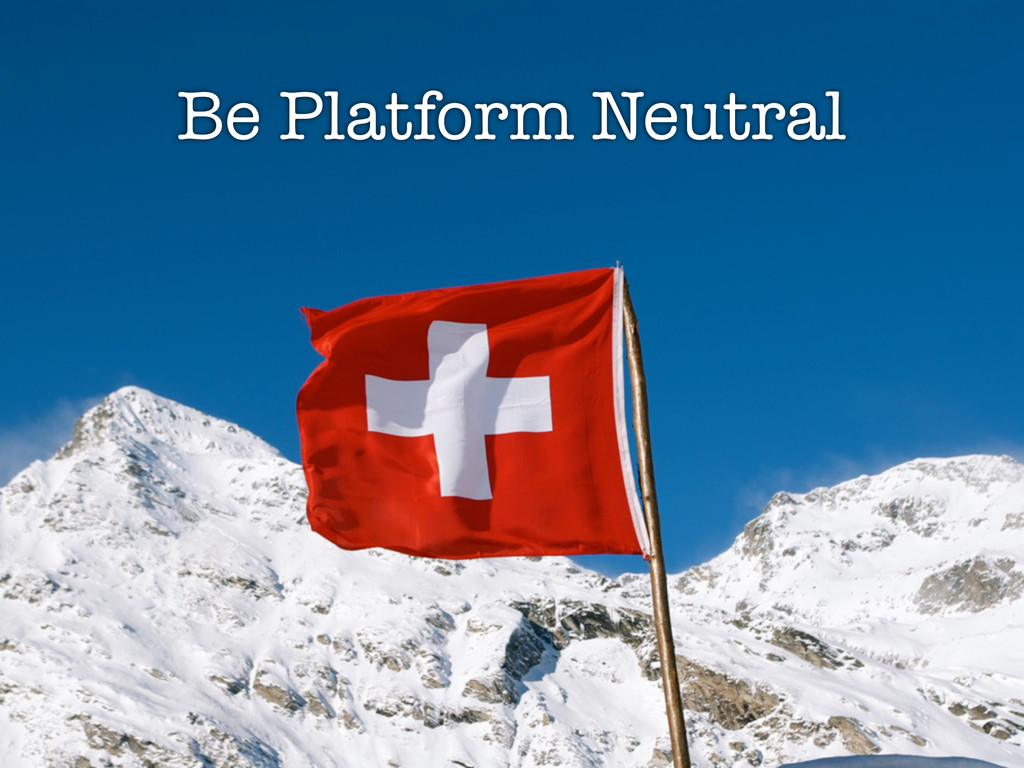 Being Platform Neutral Platform Be Platform Neu...