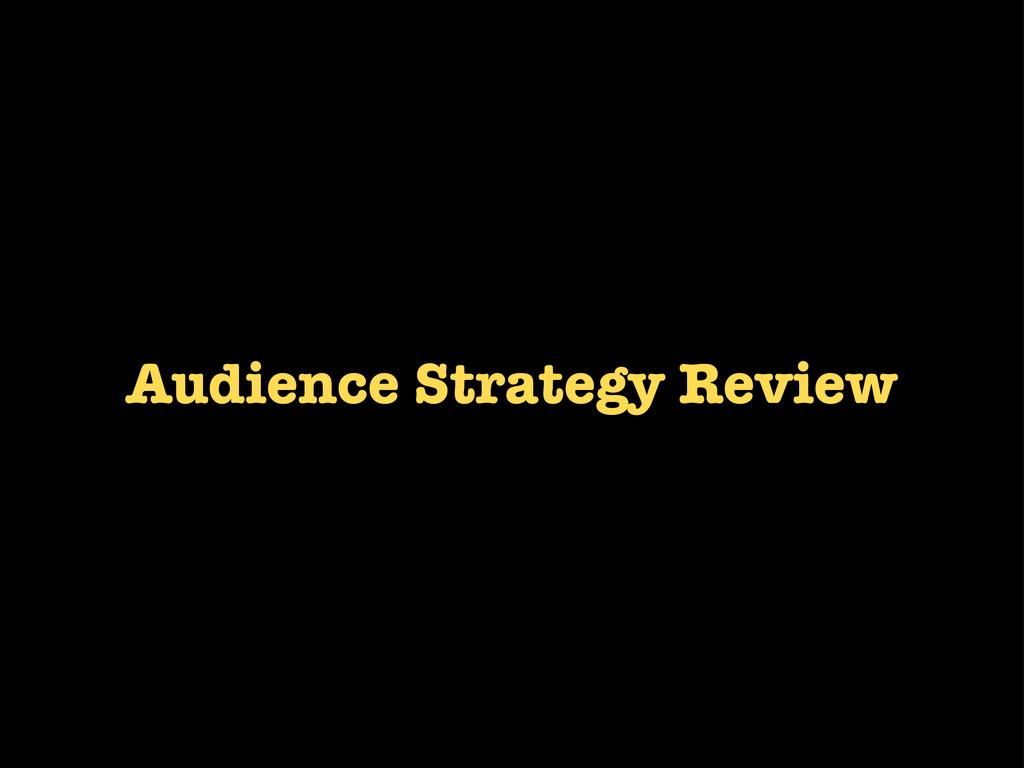 Audience Strategy Review