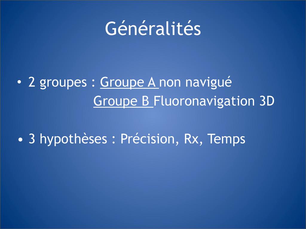 Généralités ! • 2 groupes : Groupe A non navigu...