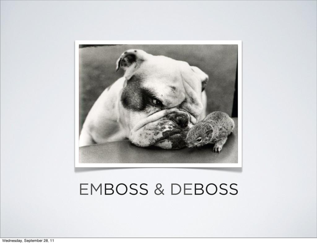 EMBOSS & DEBOSS Wednesday, September 28, 11