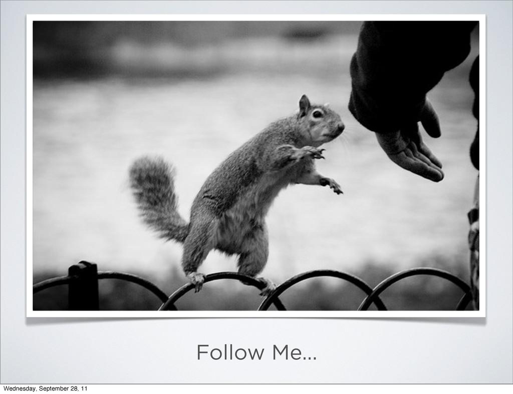 Follow Me... Wednesday, September 28, 11