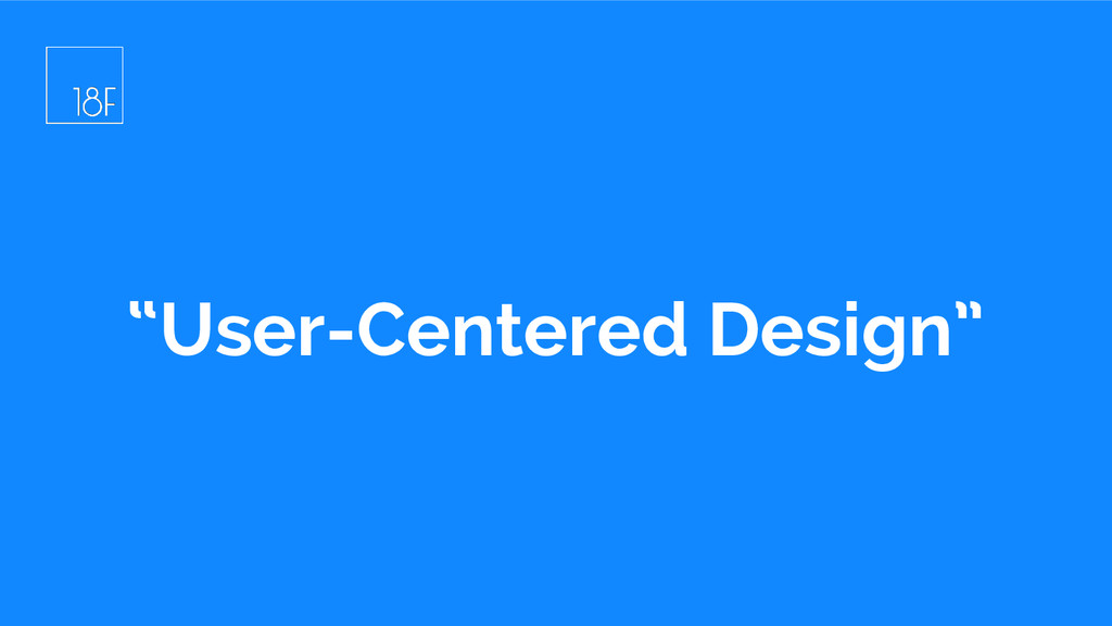 """""""User-Centered Design"""""""