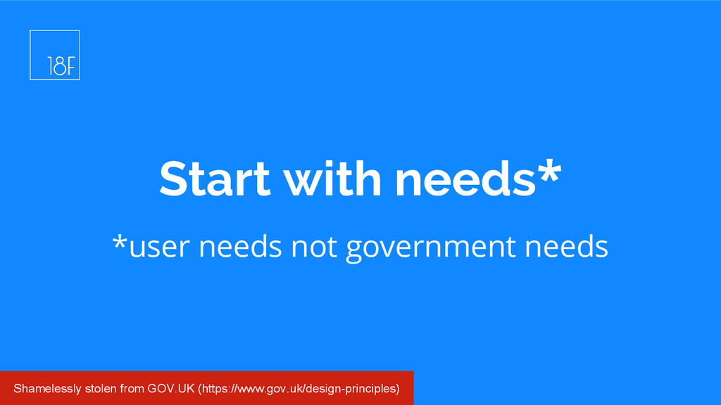 *user needs not government needs Start with nee...