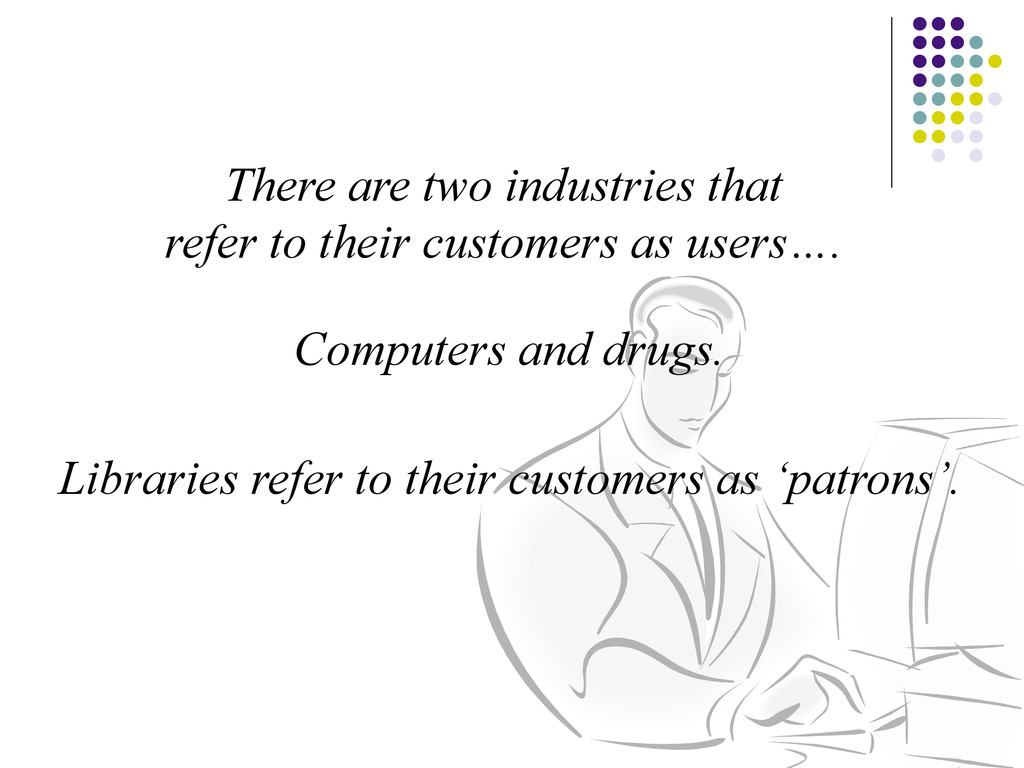 1 There are two industries that refer to their ...