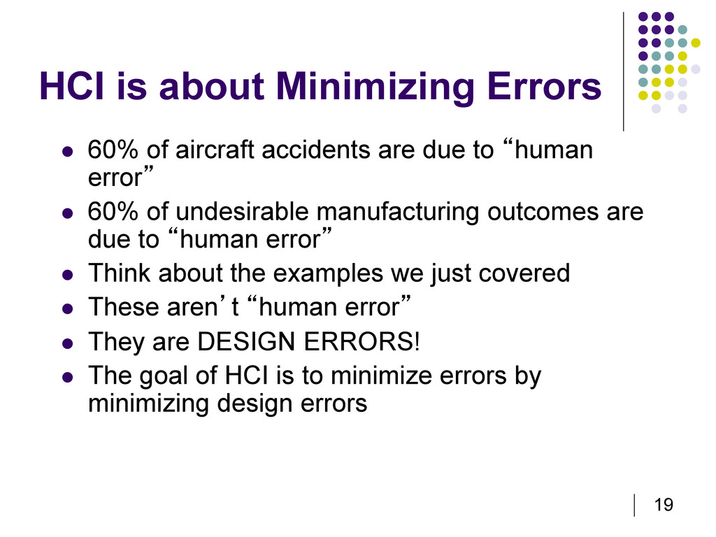 19 HCI is about Minimizing Errors   60% of air...