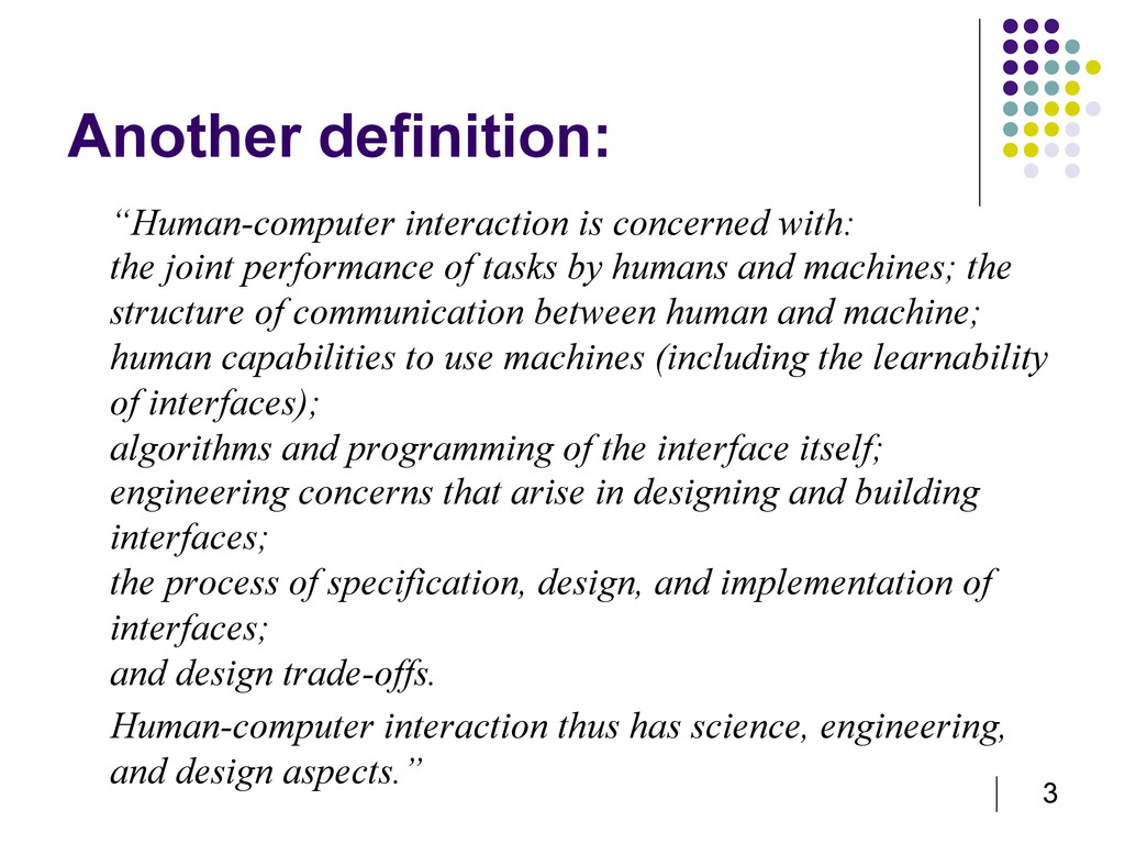"3 Another definition: ""Human-computer interacti..."