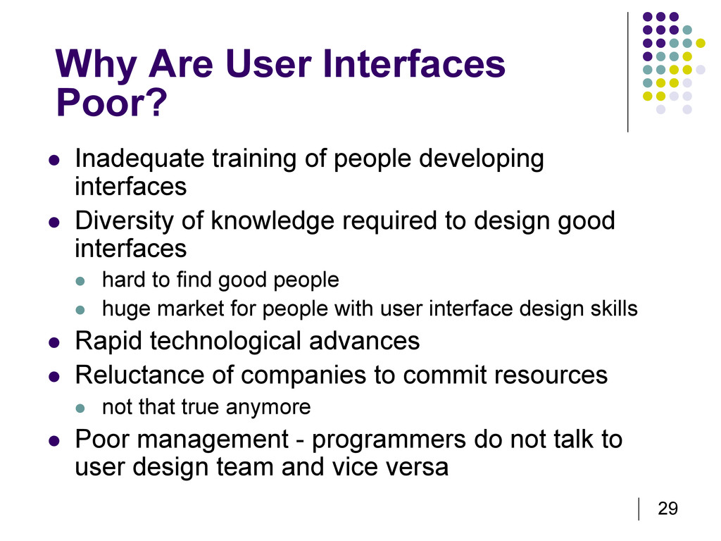 29 Why Are User Interfaces Poor?   Inadequate ...