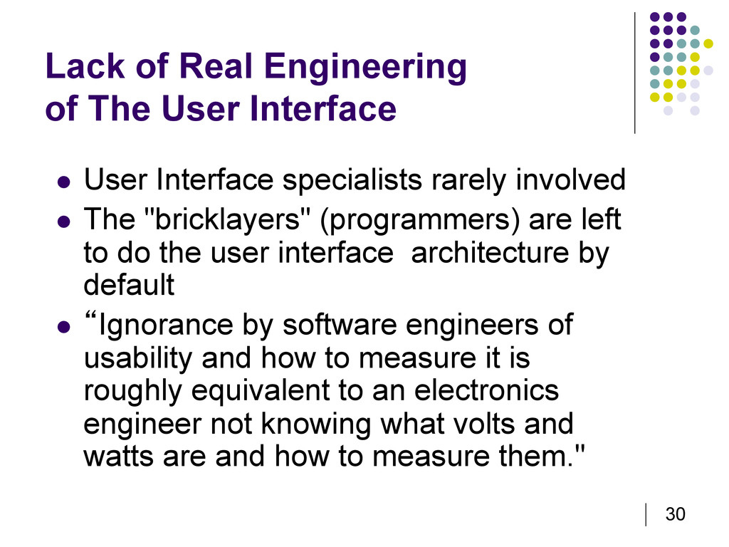 30 Lack of Real Engineering of The User Interfa...
