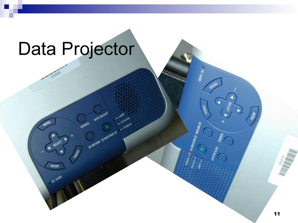11 Data Projector