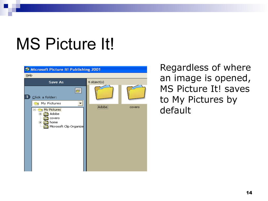 14 MS Picture It! Regardless of where an image ...