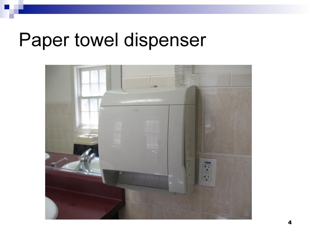 4 Paper towel dispenser