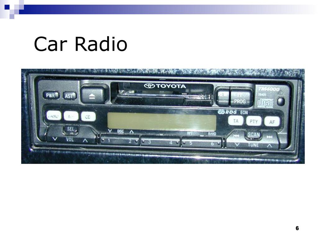 6 Car Radio