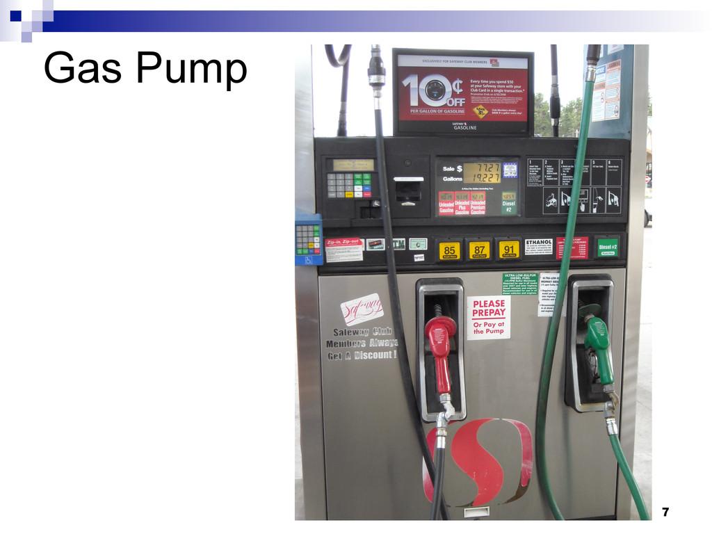 7 Gas Pump