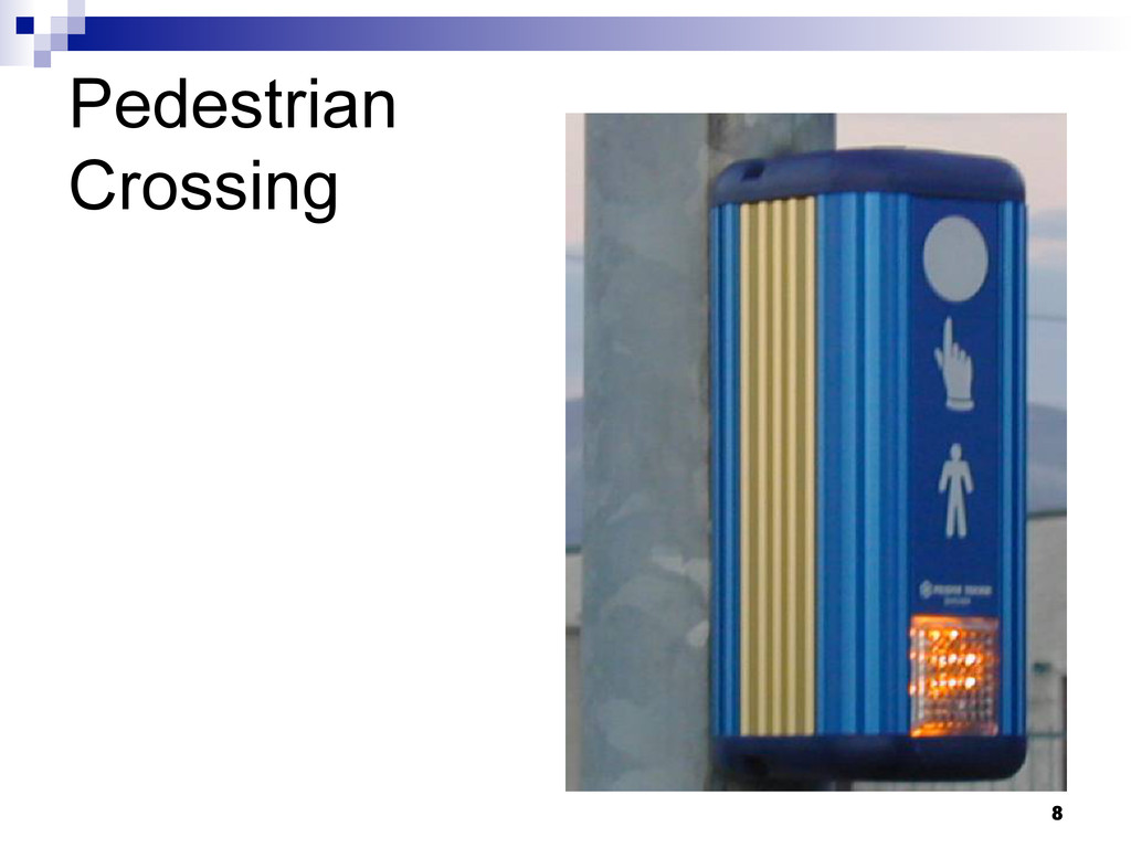 8 Pedestrian Crossing