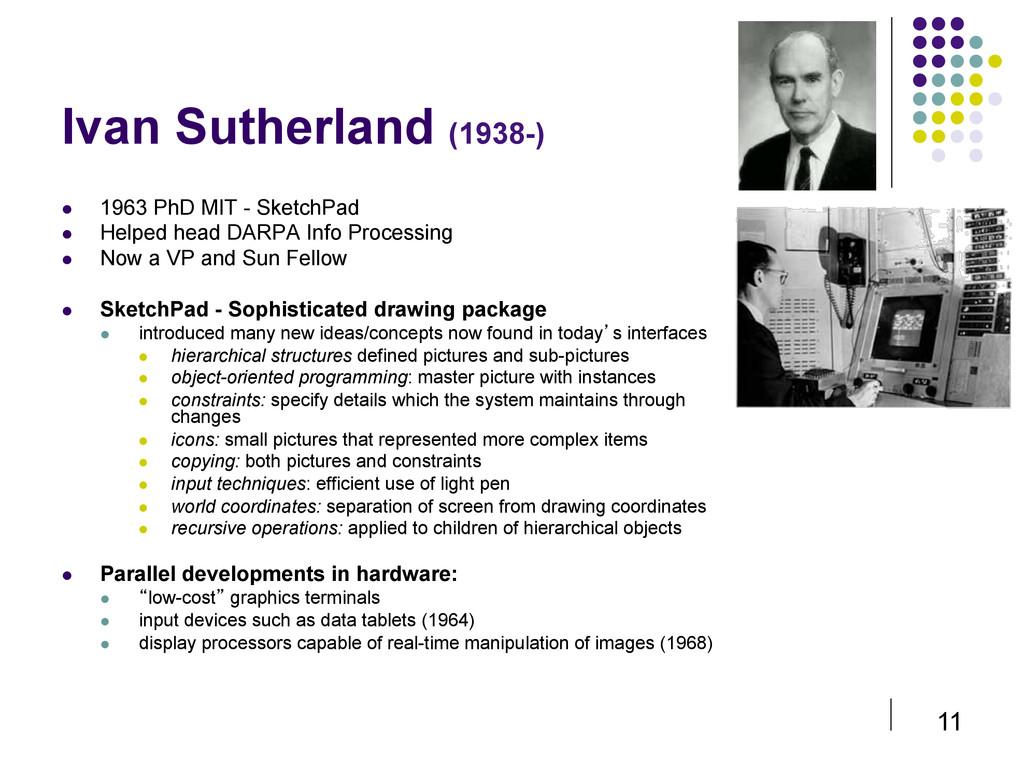 11 Ivan Sutherland (1938-)  1963 PhD MIT - Sk...