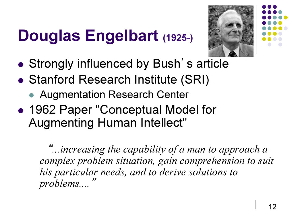 12 Douglas Engelbart (1925-)  Strongly influe...