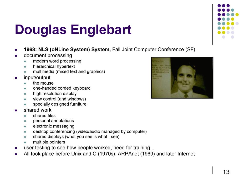 13 Douglas Englebart  1968: NLS (oNLine Syste...