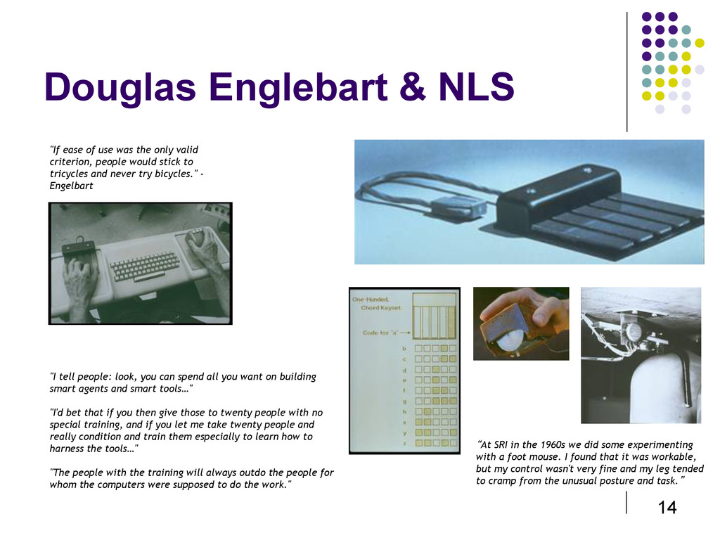 "14 Douglas Englebart & NLS ""At SRI in the 1960s..."