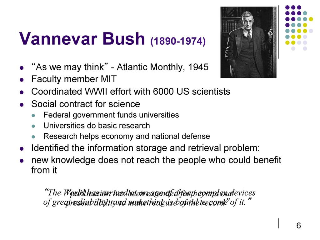 "6 Vannevar Bush (1890-1974)  ""As we may think..."