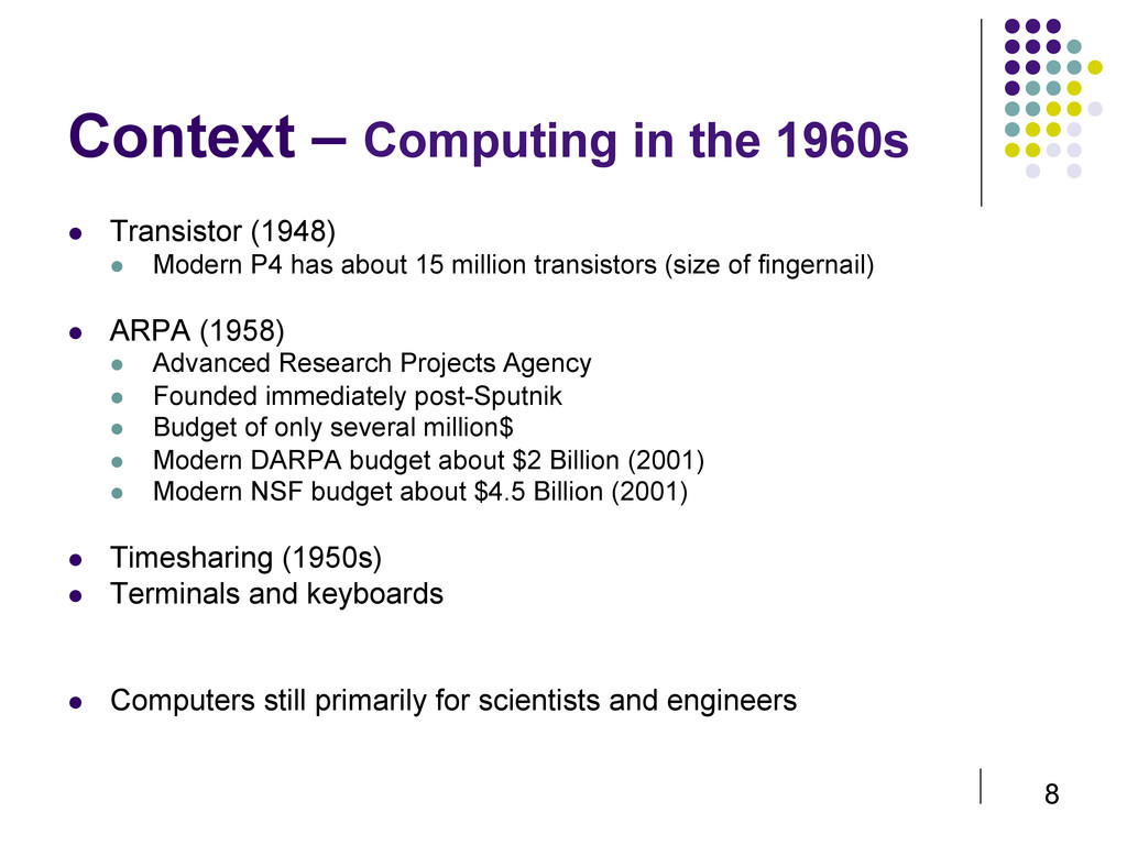8 Context – Computing in the 1960s  Transisto...