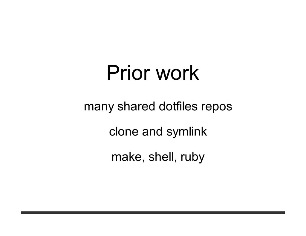Prior work many shared dotfiles repos clone and...
