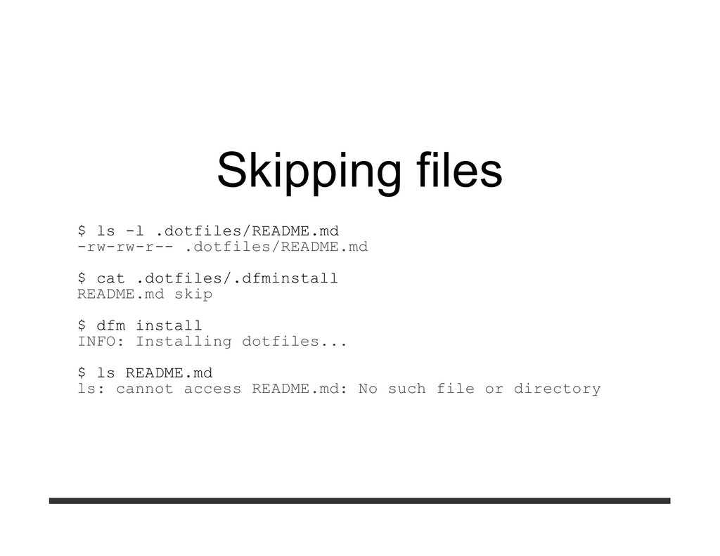 Skipping files $ ls -l .dotfiles/README.md -rw-...