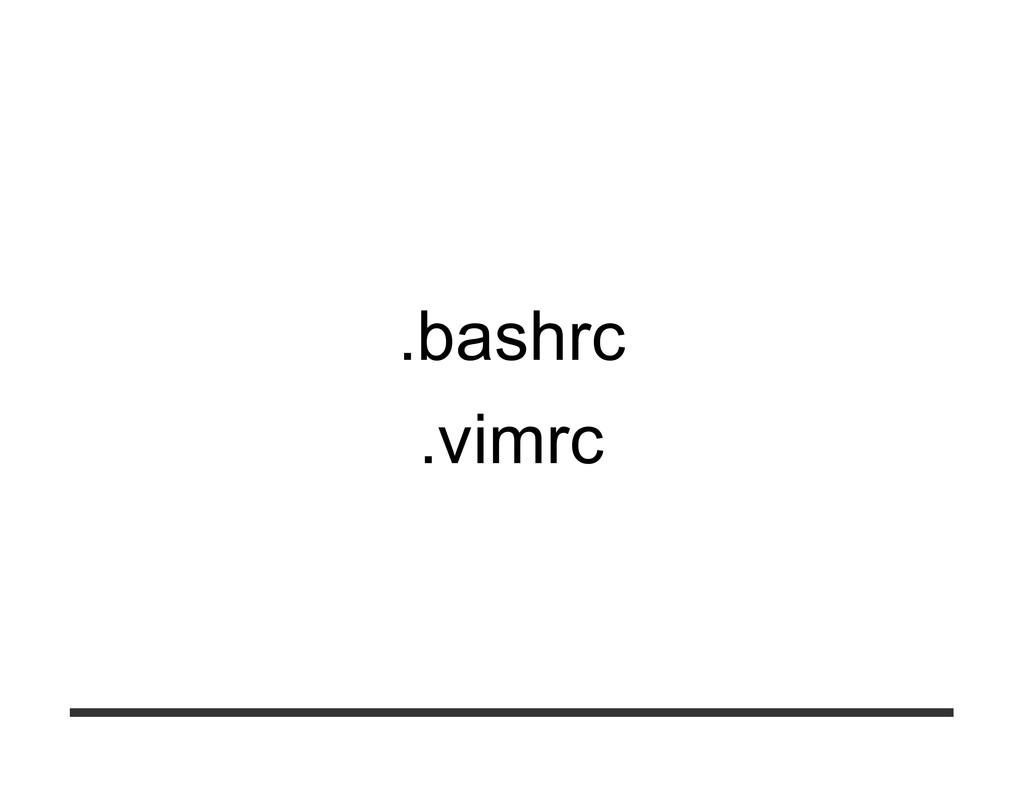 .bashrc .vimrc