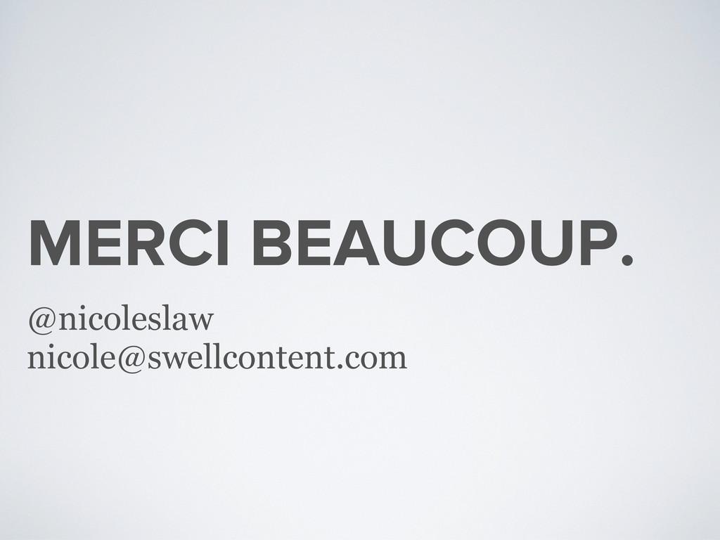 MERCI BEAUCOUP. @nicoleslaw nicole@swellcontent...