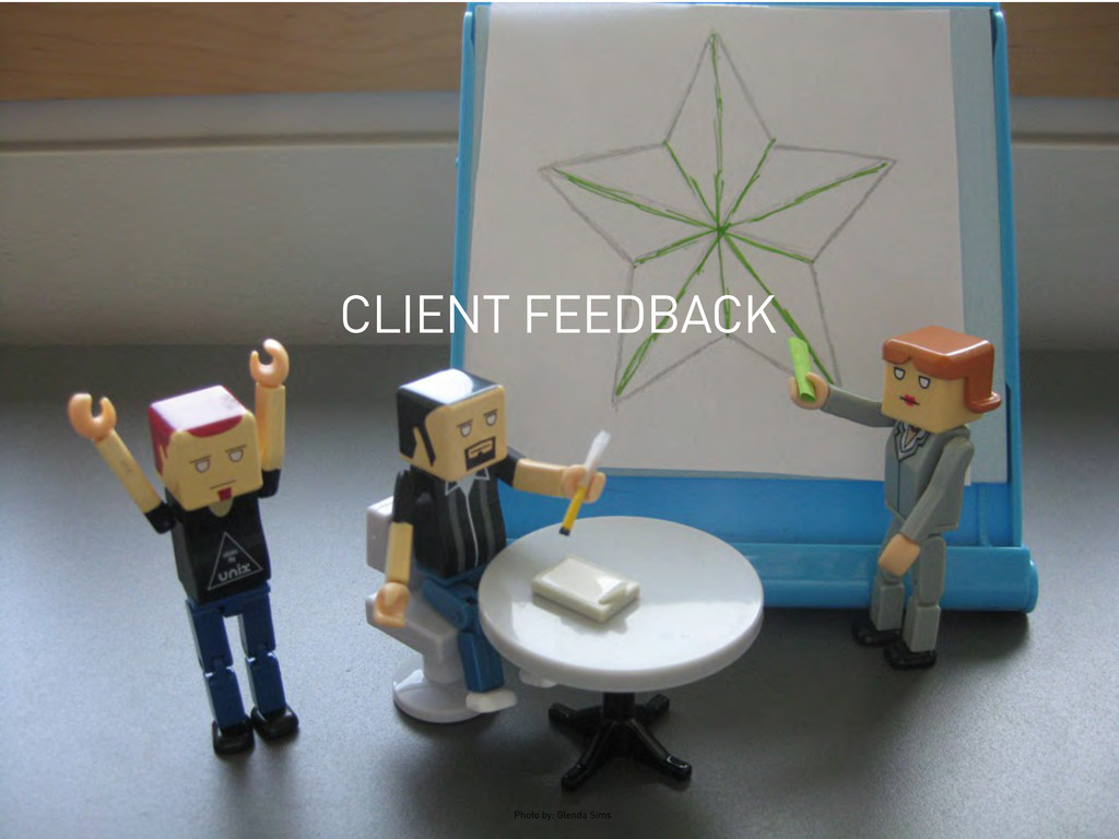 CLIENT FEEDBACK Photo by: Glenda Sims