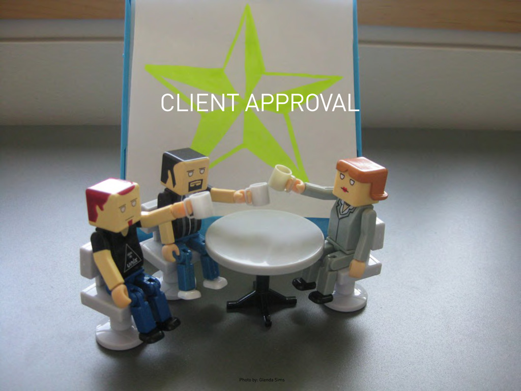 CLIENT APPROVAL Photo by: Glenda Sims