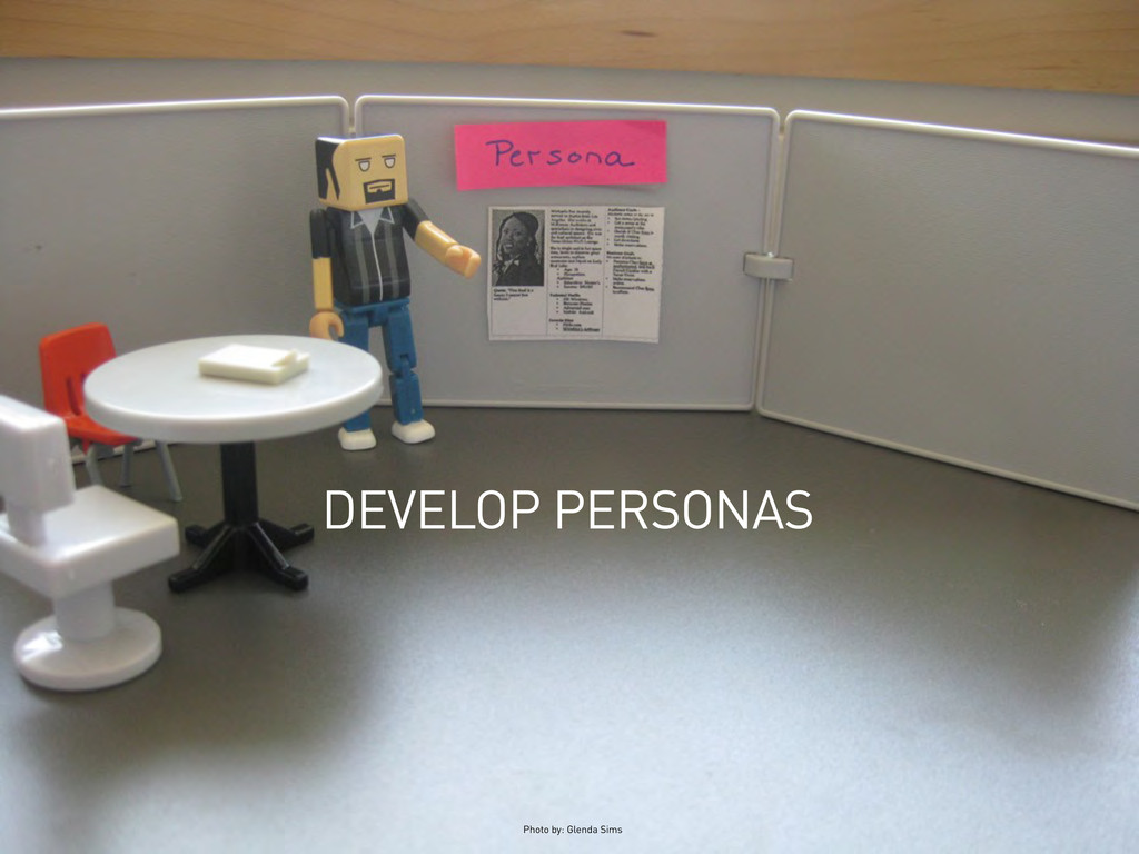 DEVELOP PERSONAS Photo by: Glenda Sims