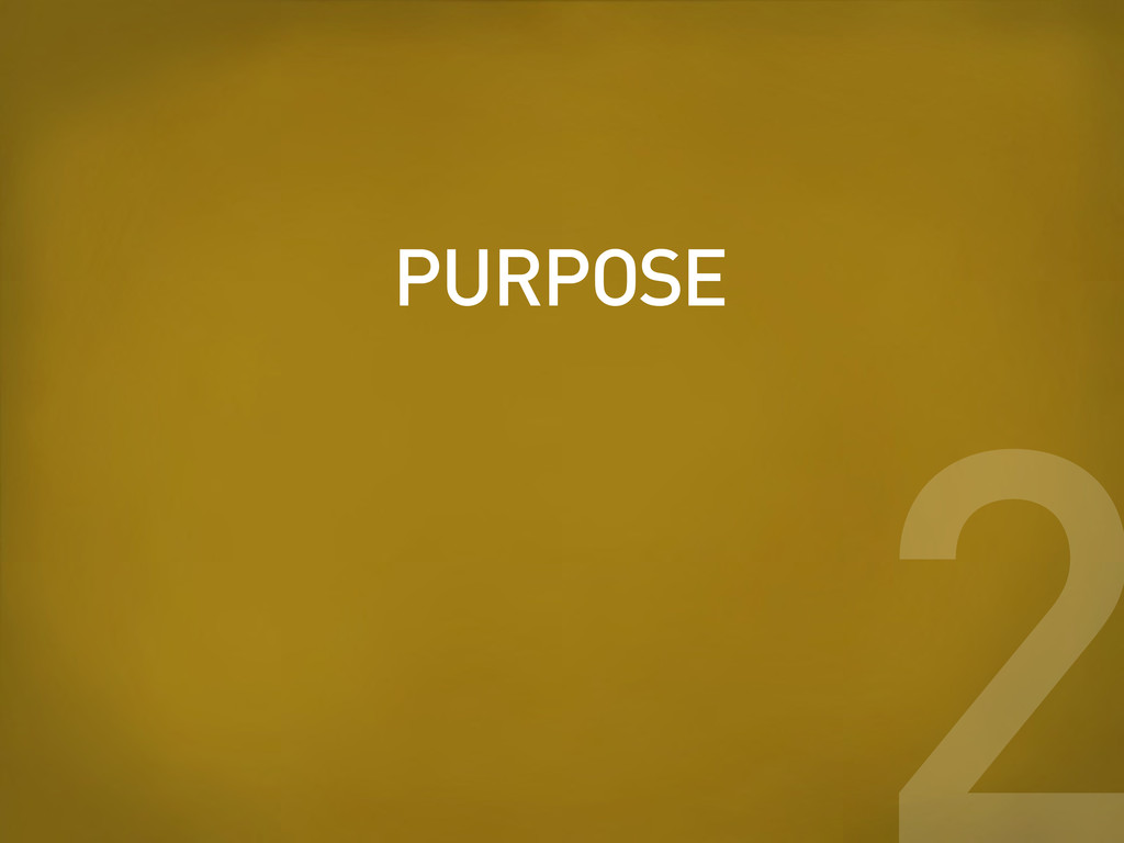 PURPOSE 2