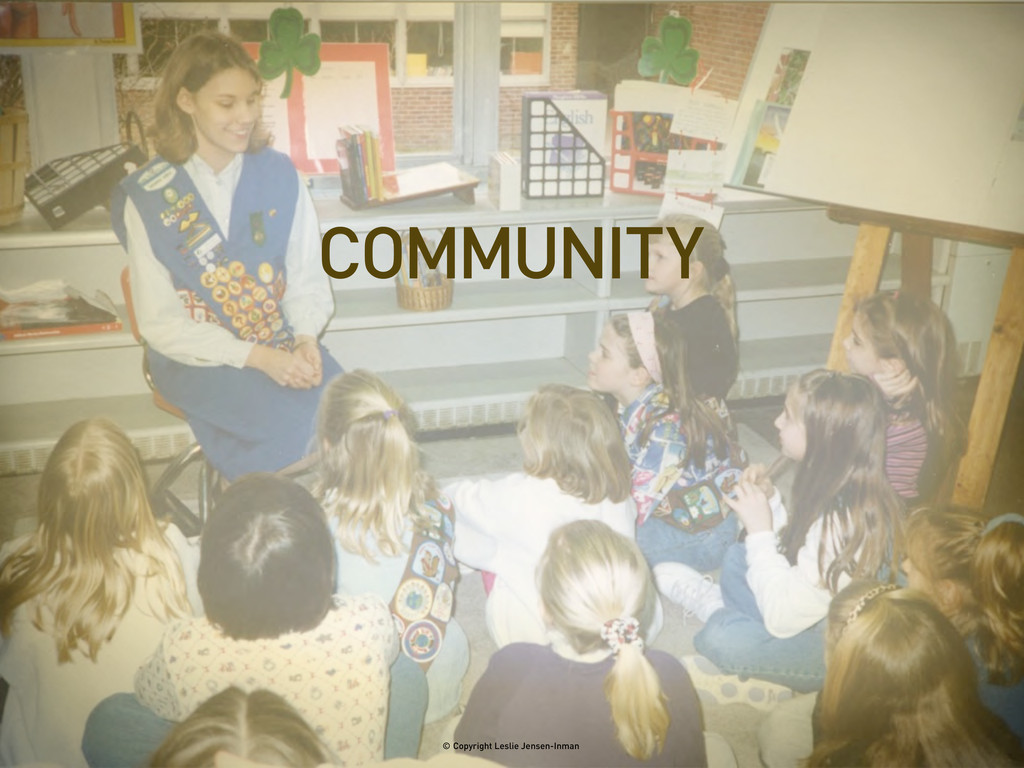 COMMUNITY © Copyright Leslie Jensen-Inman
