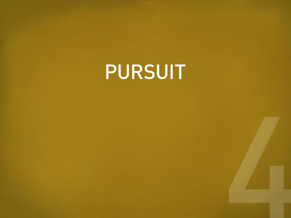 PURSUIT 4